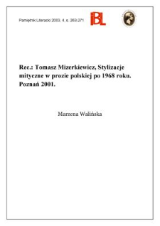 """""""Stylizacje mityczne w prozie polskiej po 1968 roku"""", Tomasz Mizerkiewicz, Poznań 2001 : [recenzja]"""