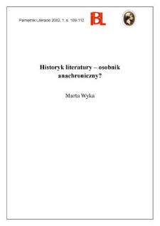 Historyk literatury - osobnik anachroniczny? [odpowiedź na ankietę]
