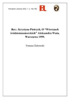 """Krystyna Pietrych, O """"Wierszach śródziemnomorskich"""" Aleksandra Wata. Warszawa 1999"""