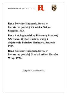 Bolesław Hadaczek, Kresy w literaturze polskiej XX wieku : szkice. Szczecin 1993