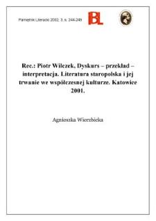 Piotr Wilczek, Dyskurs - przekład - interpretacja : literatura staropolska i jej trwanie we współczesnej kulturze. Katowice 2001