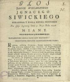 Głos Jasnie Wielmoznego Jgnacego Siwickiego Straznika Y Posła Wztwa Trockiego Na Sessyi Seymowey Dnia 9. Maja Roku 1791. Miany