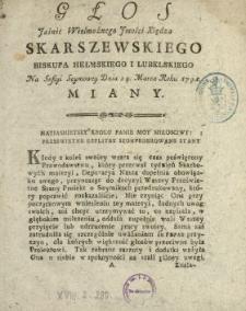 Głos Jaśnie Wielmożnego Jmości Xiędza Skarszewskiego Biskupa Hełmskiego I Lubelskiego Na Sessyi Seymowey Dnia 24. Marca Roku 1791. Miany