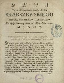 Głos Jaśnie Wielmożnego Jmości Xiędza Skarszewskiego Biskupa Hełmskiego I Lubelskiego Na Sessyi Seymowey Dnia 26. Maia Roku 1791. Miany