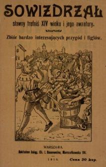 Sowizdrzał sławny trefniś XIV wieku i jego awantury : zbiór bardzo interesujących przygód i figlów.