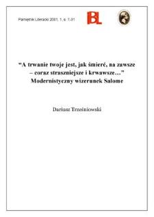 """""""A trwanie twoje jest, jak śmierć, na zawsze - coraz straszniejsze i krwawsze..."""" : modernistyczny wizerunek Salome"""