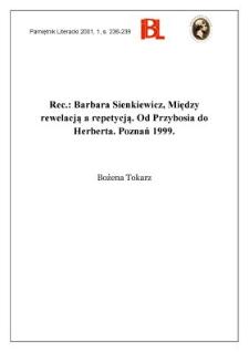 Barbara Sienkiewicz, Między rewelacją a repetycją : od Przybosia do Herberta. Indeks nazwisk oprac. Michał Srebro, Poznań 1999