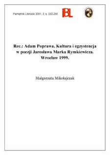 Adam Poprawa, Kultura i egzystencja w poezji Jarosława Marka Rymkiewicza. Wrocław 1999