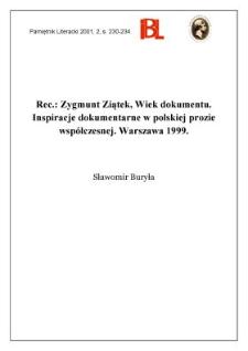 Zygmunt Ziątek, Wiek dokumentu : inspiracje dokumentarne w polskiej prozie współczesnej. Warszawa 1999