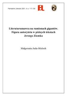 Literaturoznawca na ramionach gigantów : figura autorytetu w późnych tekstach Jerzego Ziomka