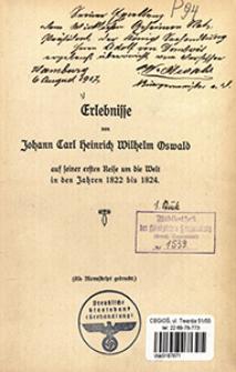 Erlebnisse von Johann Carl Heinrich Wilhelm Oswald auf seiner ersten Reise um die Welt in den Jahren 1822 bis 1824.