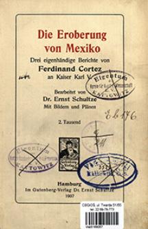 Die Eroberung von Mexiko : drei eigenhändige Berichte von Ferdinand Cortez an Kaiser Karl V.