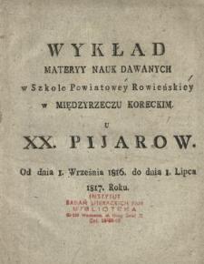 Wykład materyy nauk dawnych w Szkole Powiatowey Rowieńskiey w Międzyrzeczu Koreckim u XX. Pijarów : od dnia 1. Września 1816 do dnia 1. Lipca 1817 roku.