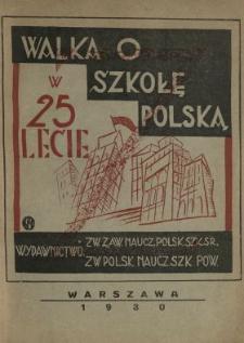 Walka o szkołę polską : w 25-lecie strajku szkolnego