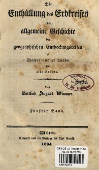 Die Enthüllung des Erdkreises oder allgemeine Geschichte der geographischen Entdeckungsreisen zu Wasser und zu Lande für alle Stände. Bd. 5