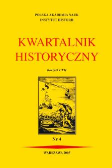 Kwartalnik Historyczny R. 112 nr 4 (2005), Przeglądy - Polemiki - Propozycje