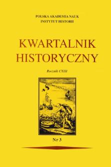 Kwartalnik Historyczny R. 113 nr 3 (2006), Przeglądy - Polemiki - Propozycje