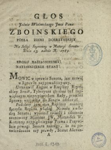 Głos Jaśnie Wielmożnego Jmci Pana Zboinskiego Posła Ziemi Dobrzynskiey Na Sessyi Seymowey w Materyi Senatu Dnia 23. 10bris R. 1789