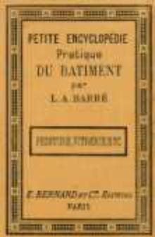 Petite encyclopédie pratique du bâtiment. No 8, Peinture, vitrerie, pavages, carrelages, etc.
