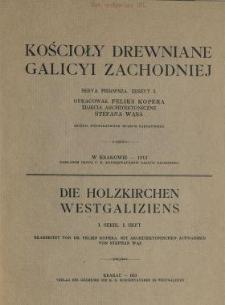 Kościoły drewniane Galicyi Zachodniej. Serya 1, zeszyt 1 = Die Holzkirchen Westgaliziens. I. Serie, I Heft