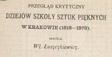 Przegląd krytyczny dziejów Szkoły Sztuk Pięknych w Krakowie (1818-1873)