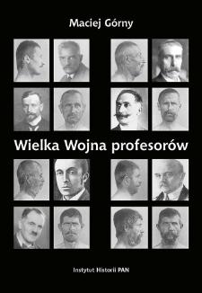 Wielka Wojna profesorów : nauki o człowieku (1912-1923)