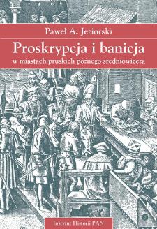 Proskrypcja i banicja w miastach pruskich późnego średniowiecza