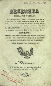 """Recenzya dzieła pod tytułem """"Słownik hebrayski [...]"""" przez A. L. Chiarini [...] : obeymująca przeszło siedmset artykułów które wykazuią więcéy niż dziewięcset błędow i uchybień w wzmiankowanym słowniku już wykrytych"""