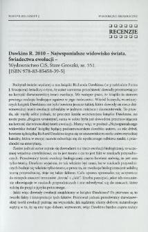 Dawkins R. 2010 - Najwspanialsze widowisko świata. Świadectwa ewolucji - Wydawnictwo CiS, Stare Groszki, ss. 551. [ISBN 978-83-85458-39-5]