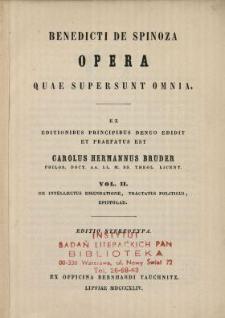 Benedicti de Spinoza Opera quae supersunt omnia. Vol. 2, De intellectus emendatione, Tractatus politicus, Epistolae
