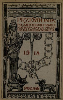 Przewodnik po zbiorach przedhistorycznych Muzeum im. Mielżyńskich.
