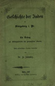Geschichte der Juden in Königsberg i Pr. : ein Beitrag zur Sittengeschichte des preussischen Staates