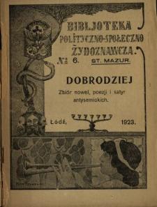 Dobrodziej : zbiór nowel, poezji i satyr antysemickich