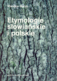 Etymologie słowiańskie i polskie : wybór studiów z okazji 45-lecia pracy naukowej