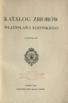 Katalog zbiorów Władysława Łozińskiego : z ilustracjami