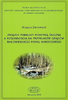 Związki pomiędzy pokrywą śnieżną a roślinnością na przykładzie grądów Białowieskiego Parku Narodowego = Relationships between snow cover and vegetation on example of oak-linden-hornbeam communities in the Białowieża National Park