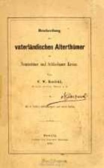 Beschreibung der vaterländischen Alterthümer im Neustettiner und Schlochauer Kreise