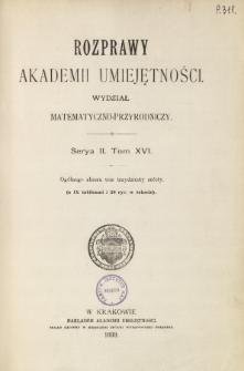 Rozprawy Akademii Umiejętności. Wydział Matematyczno-Przyrodniczy. Ser. II. T 16 (1899), Spis treści i dodatki