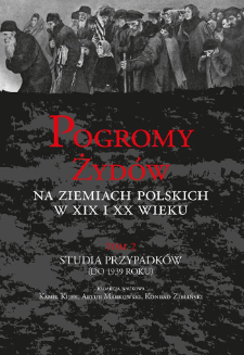 """""""Hurra, chłopcy!"""" : pogromy Żydów w Nowosądeckiem w 1898 r."""