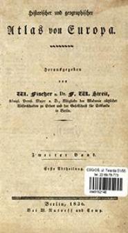 Historischer und geographischer Atlas von Europa. 2. Bd., 1. Abt.
