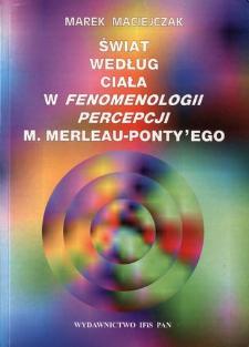 """Świat według ciała w """"Fenomenologii percepcji"""" M. Merleau-Ponty'ego"""