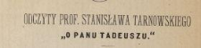 """Odczyty prof. Stanisława Tarnowskiego """"O Panu Tadeuszu"""""""