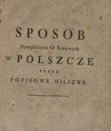 Sposob Powiększenia Sił Kraiowych w Polszcze Przez Popisowe Milicye