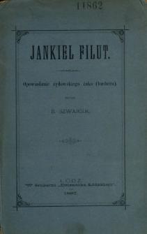Jankiel Filut : opowiadanie żydowskiego żaka (buchera)