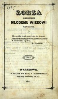 Zorza : dziennik młodemu wiekowi poświęcony 1844 T.6