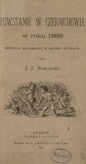 Powstanie w Czernichowie w roku 1888 : historya szlachecka w siedmiu pieśniach