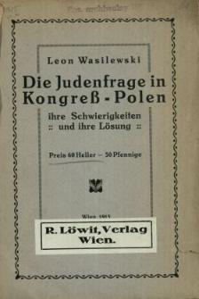 Die Judenfrage in Kongreß-Polen : ihre Schwierigkeiten und ihre Lösung