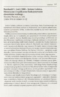 Burchardt L. (red.) 2008 - Jezioro Lednica. Historyczne i współczesne funkcjonowanie ekosystemu wodnego - Kwartet, Poznań, ss. 226. [ISBN 978-83-60069-53-0]