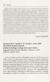 Tryjanowski P., Sparks T. H., Jerzak L. (red.) 2006 - The White Stork in Poland: studies in biology, ecology and conservation - Bogucki Wydawnictwo Naukowe, Poznań, ss. 492. [ISBN 83-60247-35-8]