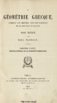 La géométrie grecque, comment son histoire nous est parvenue et ce que nous en savons : essai critique. Pt. 1, Histoire générale de la géométrie élémentaire